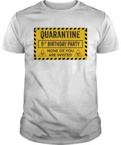 Quarantine 9th Birthday Party None Of You Are Invited Biohazard Symbol  Unisex