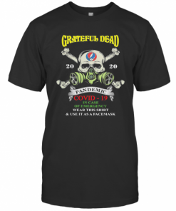 Skull Grateful Dead 2020 Pandemic Covid 19 In Case Of Emergency Wear This And Use It As A Face Mask T-Shirt Classic Men's T-shirt