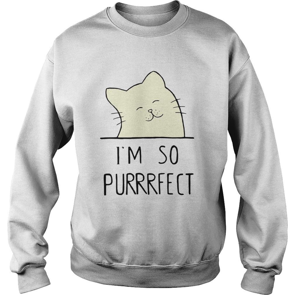 Smile Cat Im So Purrrfect Sweatshirt