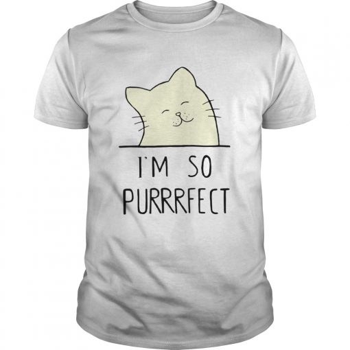 Smile Cat Im So Purrrfect  Unisex