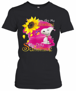 Snoopy Butterfly Sunflower You Are My Sunshine My Only Sunshine T-Shirt Classic Women's T-shirt