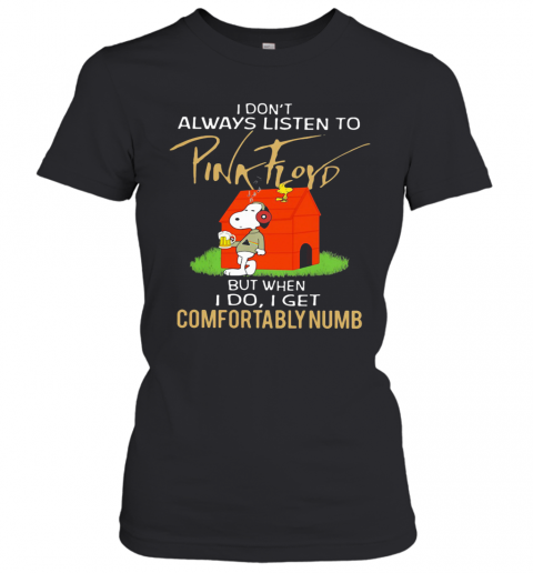 Snoopy I Don'T Always Listen To Pink Floyd T-Shirt Classic Women's T-shirt
