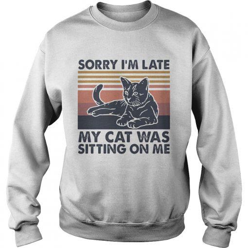 Sorry Im late my cat was sitting on me vintage  Sweatshirt