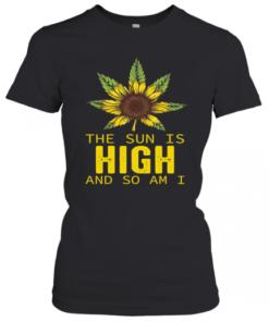 Sunflower The Sun Is High And So Am I T-Shirt Classic Women's T-shirt