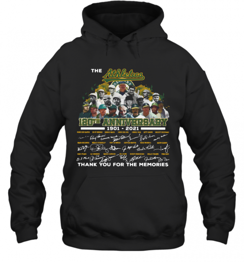 The Athletics 120Th Anniversary 1901 2021 Thank You For The Memories Signatures T-Shirt Unisex Hoodie