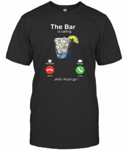 The Bar Is Calling And I Must Go T-Shirt Classic Men's T-shirt