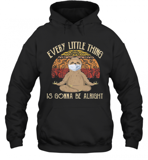 Yoga Sloth Mask Every Little Thing Is Gonna Be Alright Vintage T-Shirt Unisex Hoodie