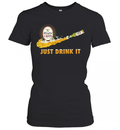 Yuengling Traditional Lager Just Drink It T-Shirt Classic Women's T-shirt