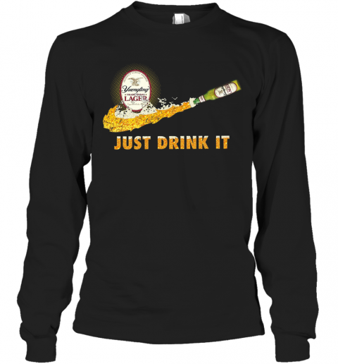 Yuengling Traditional Lager Just Drink It T-Shirt Long Sleeved T-shirt