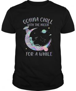 Astronomy Gonna Chill With The Moon For A While  Unisex