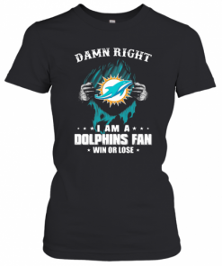 Blood Insides Damn Right I Am A Miami Dolphins Fan Win Or Lose Stars T-Shirt Classic Women's T-shirt
