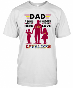 Dad A Son's First Hero A Daughters First Love Cavaliers T-Shirt Classic Men's T-shirt