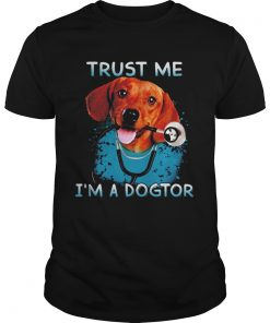 Daschund Trust Me Im A Dogtor  Unisex