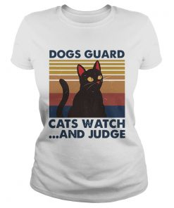 Dogs Guard Cats Watch And Judge Vintage  Classic Ladies