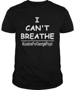 George Floyd I Cant Breathe justiceforgeorgefloyd  Unisex