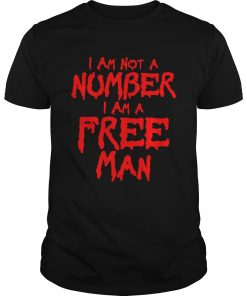 I Am Not Number I Am A Free Man  Unisex
