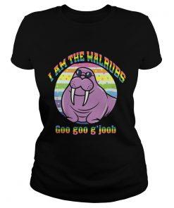 I Am The Walrus Goo Goo Gjoob Lgbt  Classic Ladies