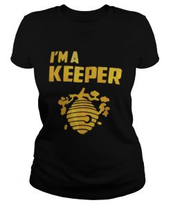 Im a keeper honey  Classic Ladies