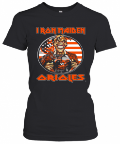Iron Maiden Baltimore Orioles American Flag Independence Day T-Shirt Classic Women's T-shirt
