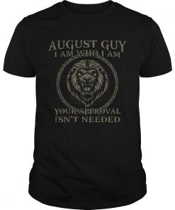 Lions August Guy I Am Who I Am Your Approval Isnt Needed  Unisex