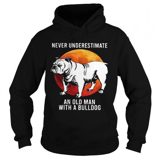 Never Underestimate An Old Man With A Bulldog Moon  Hoodie