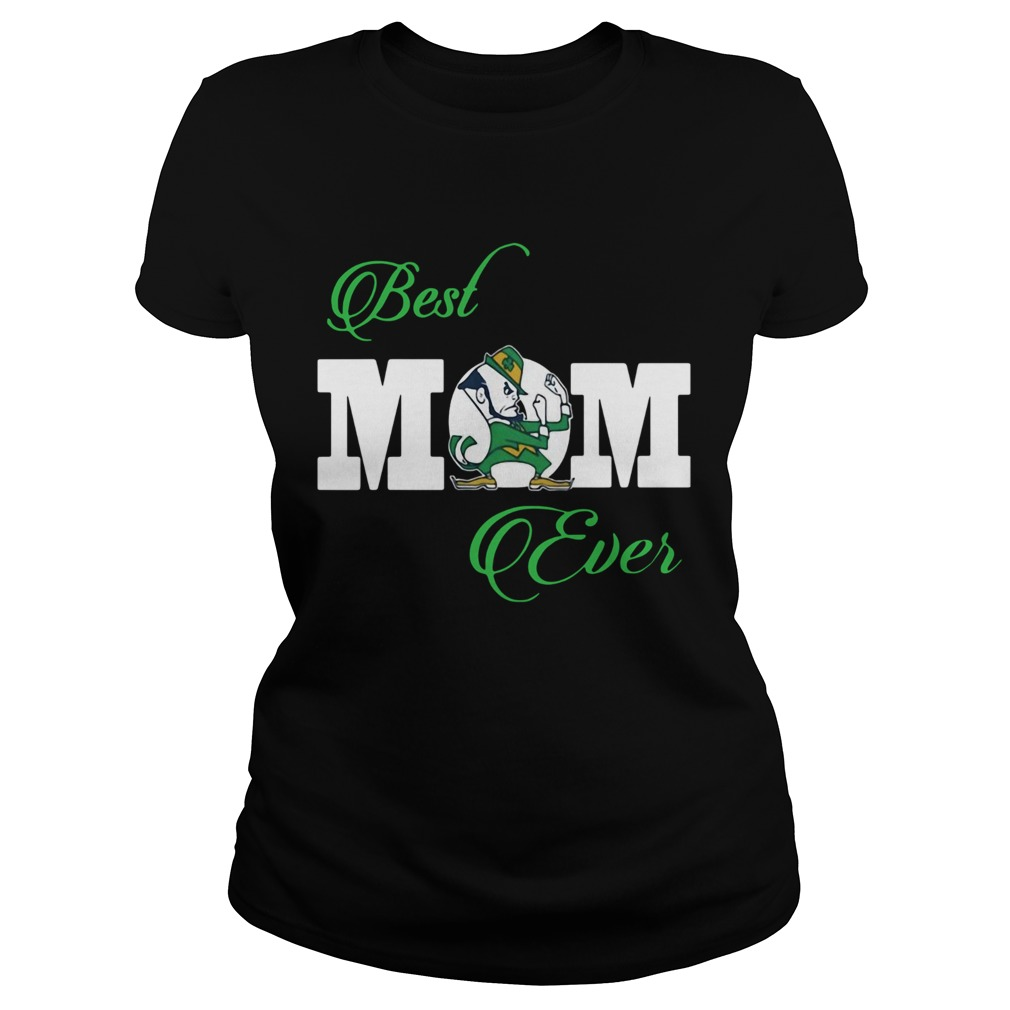 Notre Dame Fighting Irish Best Mom Ever  Classic Ladies