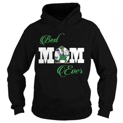 Notre Dame Fighting Irish Best Mom Ever  Hoodie