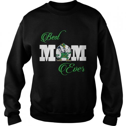 Notre Dame Fighting Irish Best Mom Ever  Sweatshirt