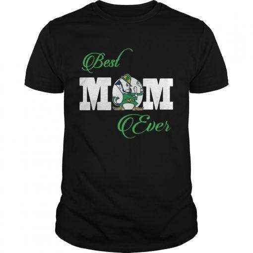 Notre Dame Fighting Irish Best Mom Ever  Unisex