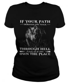 Pitbull If Your Path Demands You Walk Through Hell Walk As If You Own The Place  Classic Ladies