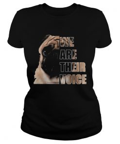 Pug dog we are their voice  Classic Ladies