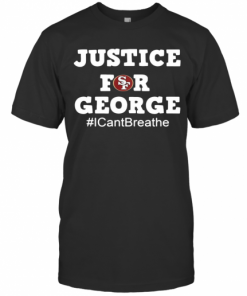 San Francisco 49Ers Justice For George I Can'T Breathe T-Shirt Classic Men's T-shirt