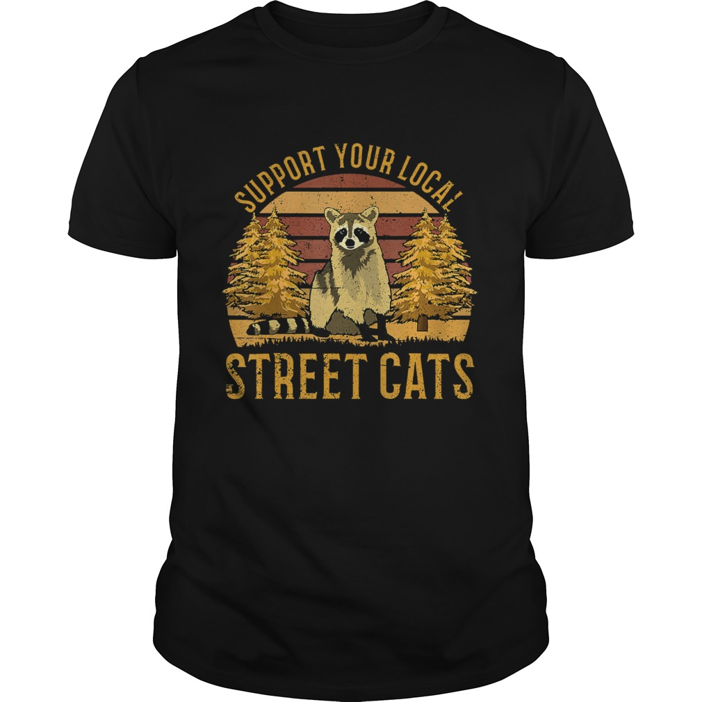 Support Your Local Street Cats Raccoon Sunset Unisex