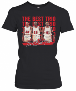 The Best Trio Pippen Bulls Michael Jordan And Rodman Basketball Players Signatures T-Shirt Classic Women's T-shirt