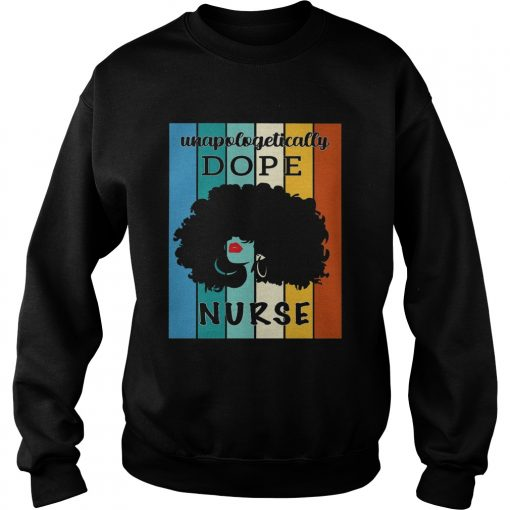 Unapologetically Dope Nurse Vintage  Sweatshirt
