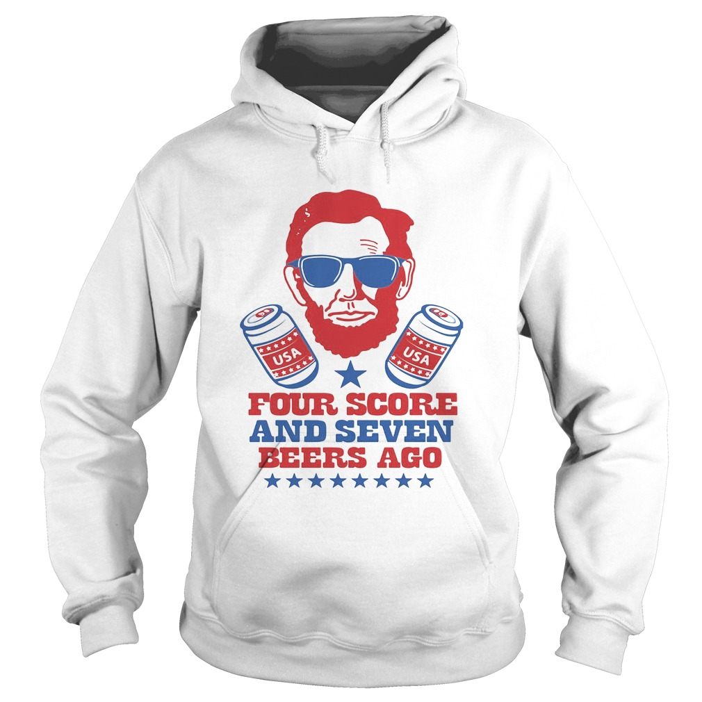 Abroham Lincoln USA Four Score And Seven Beers Ago  Hoodie