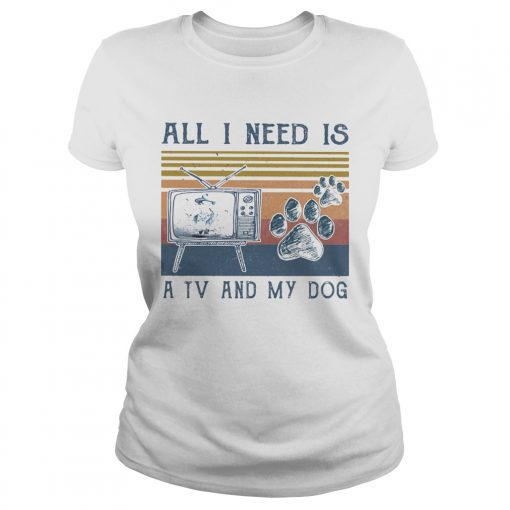 All i need is a tv and my dog paw vintage retro  Classic Ladies