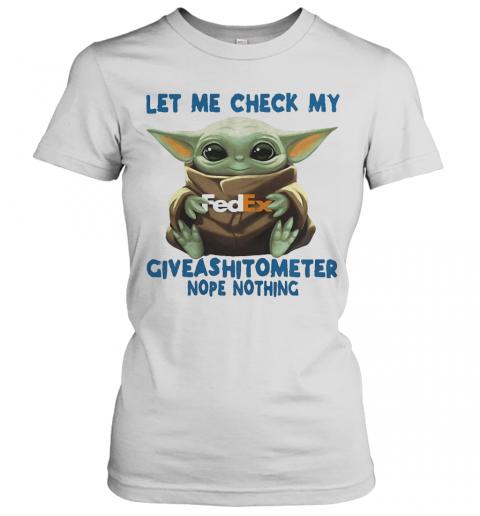 Baby Yoda Hug Fedex Let Me Check My Giveashitometer Nope Nothing T-Shirt Classic Women's T-shirt