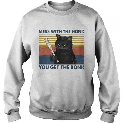 Cat Mess With The Honk You Get The Bonk Vintage  Sweatshirt