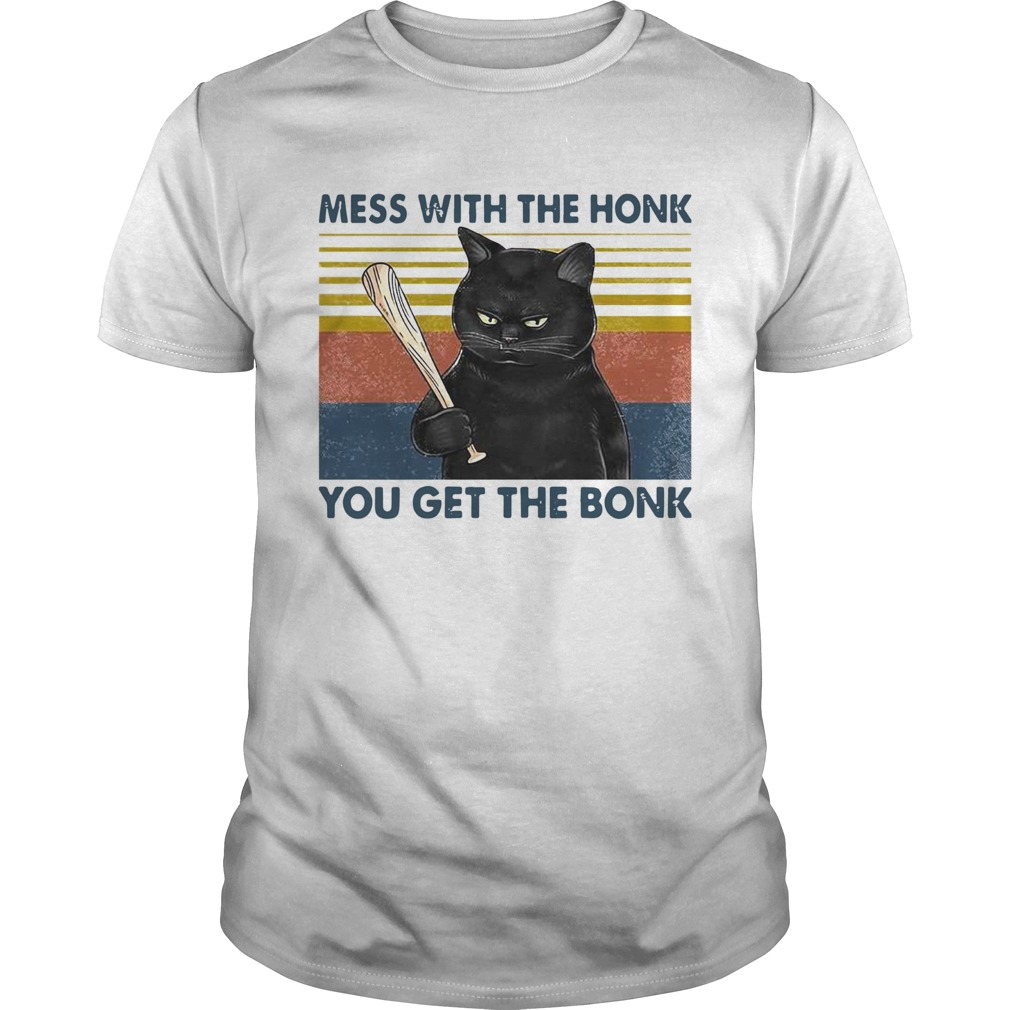 Cat Mess With The Honk You Get The Bonk Vintage Unisex