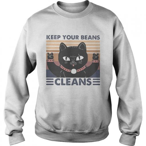 Cat keep your beans cleans vintage retro  Sweatshirt