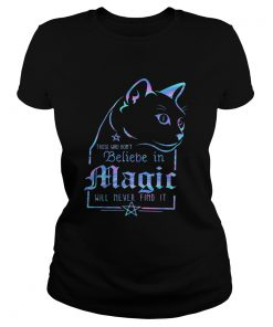 Cat those who dont believe in magic will never find it  Classic Ladies