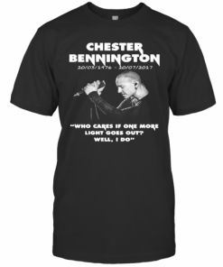 Chester Bennington Who Cares If One More Light Goes Out Well I Do T-Shirt Classic Men's T-shirt
