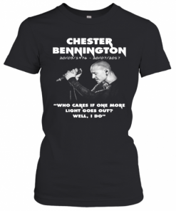 Chester Bennington Who Cares If One More Light Goes Out Well I Do T-Shirt Classic Women's T-shirt