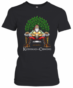 Christmas Santa Kushmas Is Coming T-Shirt Classic Women's T-shirt