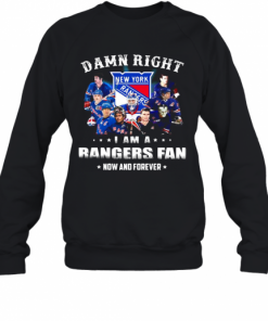 Damn Right I Am A Rangers Fan Now And Forever Stars T-Shirt Unisex Sweatshirt