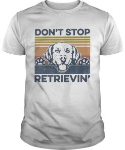 Dont Stop Retrievin Dog Vintage Retro  Unisex