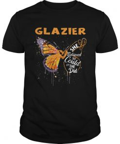 Glazier Butterfly She Believed She Could So She Did  Unisex