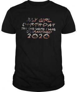July Girl Birthday The One Were I Was Quaranied 2020 Face Mask  Unisex