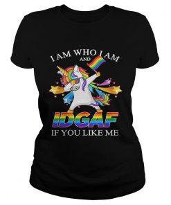 Lgbt Unicorn I Am Who I Am And Idgaf If You Like Me  Classic Ladies